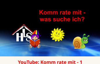 YouTube: Komm rate mit - 1
